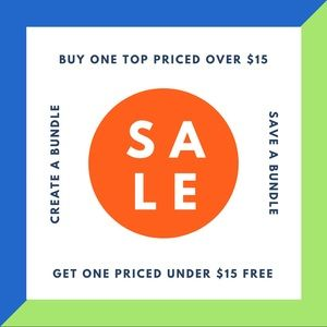 Buy 1 top over $15, get one under $15 for free!